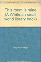 This room is mine (A Whitman small world library book)