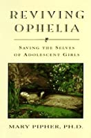 Reviving Ophelia
