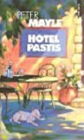 Hotel Pastis (in French) (French Edition)