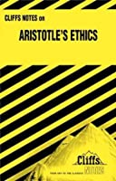 CliffsNotes on Aristotle's Ethics