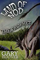 Land of Nod, The Prophet (Land of Nod #2)