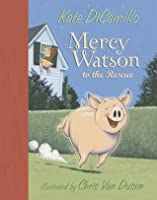 Mercy Watson to the Rescue (Mercy Watson #1)