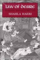 Law of Desire: Temporary Marriage in Shi'i Iran (Contemporary Issues in the Middle East)