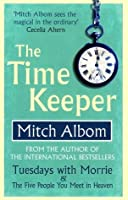 The Time Keeper by Mitch Albom, Paperback | Barnes & Noble®