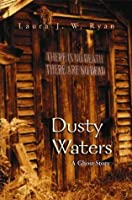 Dusty Waters, A Ghost Story