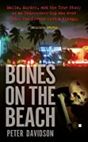 Bones on the Beach: Mafia, Murder, and the True Story of an Undercover Cop Who Went Under the Coverswith a Wiseguy