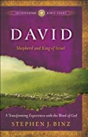 David (Ancient-Future Bible Study: Experience Scripture through Lectio Divina): Shepherd and King of Israel