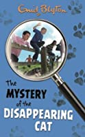 The Mystery of the Disappearing Cat (The Five Find-Outers, #2)