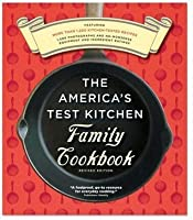 The America's Test Kitchen Family Cookbook, Heavy-Duty Revised Edition