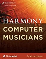 Harmony for Computer Musicians, 1st Edition