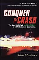 Conquer the Crash: You Can Survive and Prosper in a Deflationary Depression (Wiley Trading)