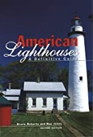 American Lighthouses: A Definitive Guide