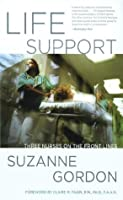 Life Support: Three Nurses on the Front Lines: Version 2 (The Culture and Politics of Health Care Work)