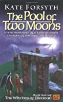 The Pool of Two Moons (The Witches of Eileanan, #2)