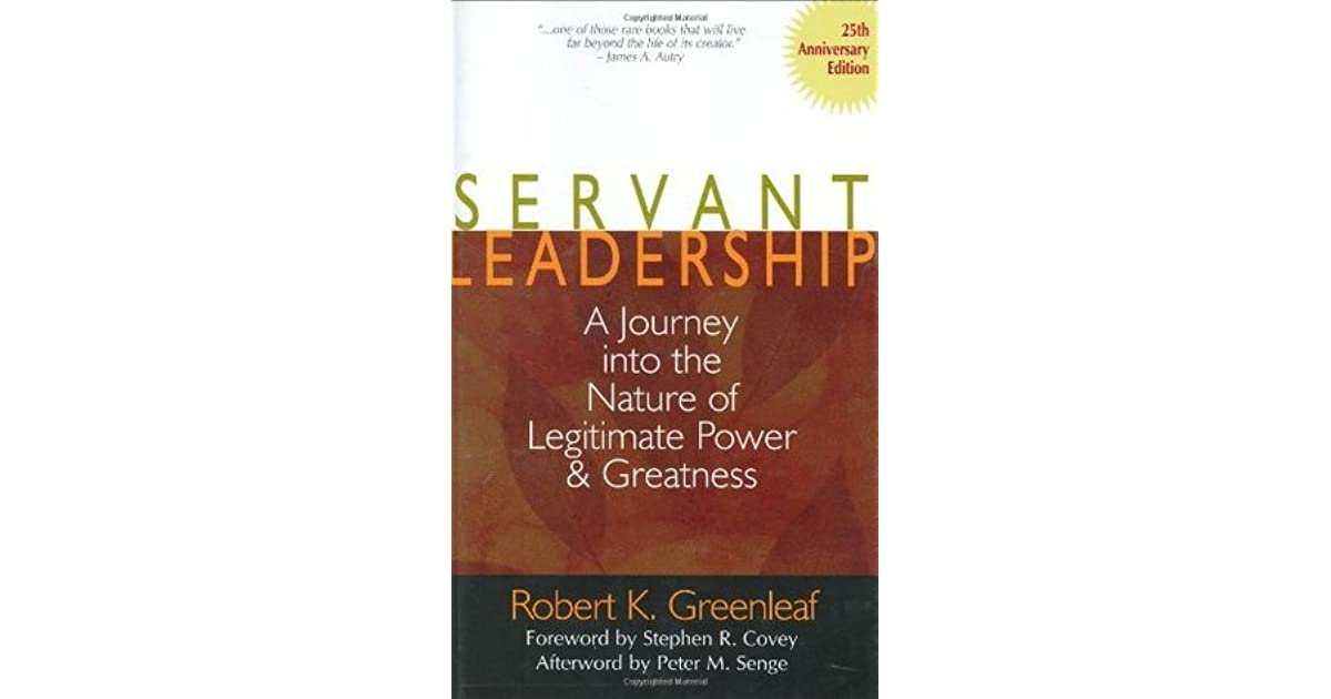 Greenleaf r k servant leadership a journey into the nature of legitimate power and greatness