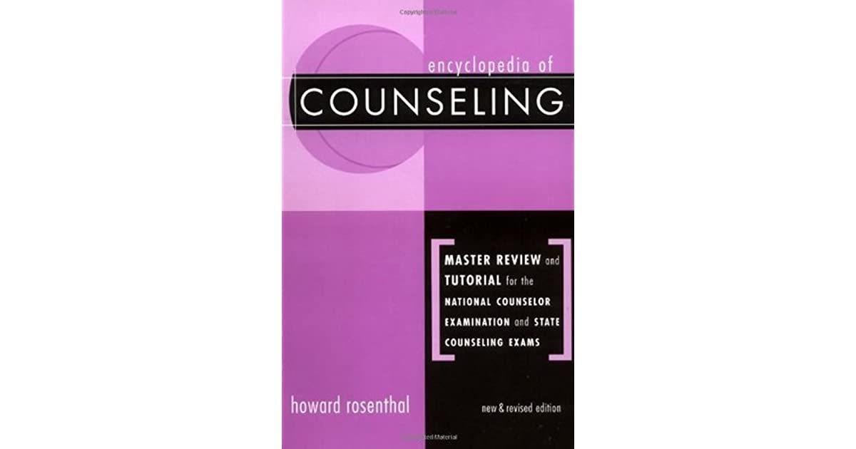 Encyclopedia of Counseling: Master Review and Tutorial for the National Counselor Examination, State Counseling Exams, and the Counselor Preparation Comprehensive Examination (Volume 1) Howard Rosenth