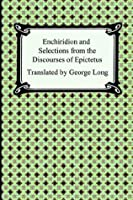 Enchiridion and Selections from the Discourses