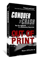 Conquer the Crash: You Can Survive and Prosper in a Deflationary Depression (Hardcover) includes Bonus CD-ROM