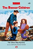 The Ghost Ship Mystery (The Boxcar Children Mysteries)