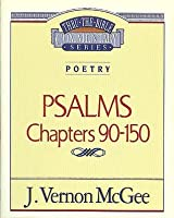 Thru the Bible Vol. 19: Poetry (Psalms 90-150): Poetry (Psalms 90-150)