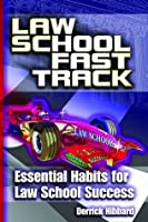 Law School Fast Track: Essential Habits for Law School Success