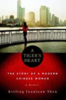 Tiger's Heart: The Story of a Modern Chinese Woman