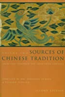 Sources of Chinese Tradition: Vol 2: From 1600 Through the Twentieth Century (Introduction to Asian Civilizations)
