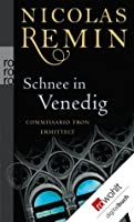 Schnee in Venedig: Commissario Trons erster Fall (German Edition)