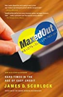 Maxed Out: Hard Times, Easy Credit and the Era of Predatory Lenders