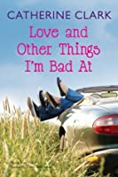 Love and Other Things I'm Bad At (Courtney Von Dragen Smith #3)