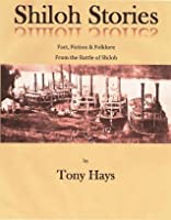 Shiloh Stories: Fact, Fiction, & Folklore from the Battle of Shiloh