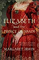 Elizabeth and the Prince of Spain (A & B Fiction)