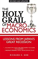 The Holy Grail of Macroeconomics: Lessons from Japans Great Recession