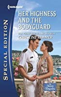 Her Highness and the Bodyguard (The Bravo Royales)