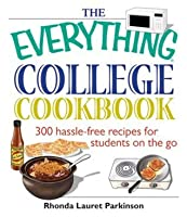 The Everything College Cookbook: 300 Hassle-Free Recipes For Students On The Go (Everything®)