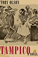 Tampico (James A. Michener Fiction Series)