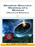 Shadow Warrior: Destiny of a Mutant (Revised Edition)