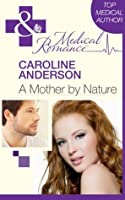 A Mother by Nature (Audley Memorial Hospital, #21)