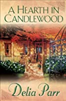 A Hearth in Candlewood (Candlewood Trilogy #1)