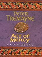 Act Of Mercy (A Sister Fidelma Mystery)