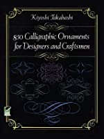 850 Calligraphic Ornaments for Designers and Craftsmen (Dover Pictorial Archive)
