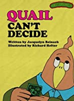 Sweet Pickles: Quail Can't Decide (Sweet Pickles Series)