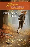 Running Blind (Mills & Boon Love Inspired Suspense) (Heroes for Hire - Book 3)
