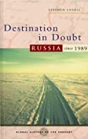 Destination in Doubt (Global History of the Present)