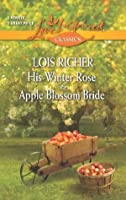 His Winter Rose and Apple Blossom Bride (Serenity Bay)