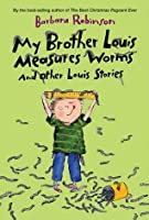 My Brother Louis Measures Worms: And Other Louis Stories (Charlotte Zolotow Books)