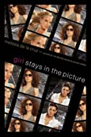 Girl Stays in the Picture (Girl Novel)