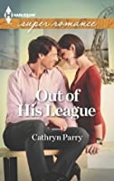 Out of His League (Harlequin Superromance)