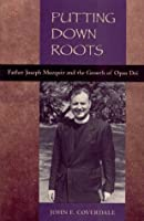 Putting Down Roots: Fr. Joseph Muzquiz and the Growth of Opus Dei
