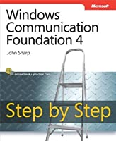 Windows Communication Foundation 4 Step by Step (Step by Step (Microsoft))